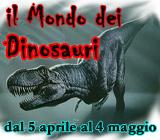 Il mondo dei dinosauri - Mostra evento