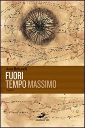"""Presentazione libro di Auro Bulbarelli """"Fuori tempo massimo"""""""