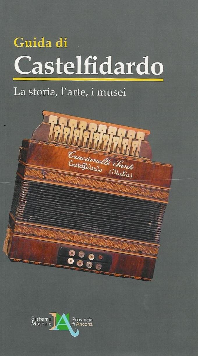 """Presentazione """"Guida di Castelfidardo:la storia, l`arte, i musei"""""""