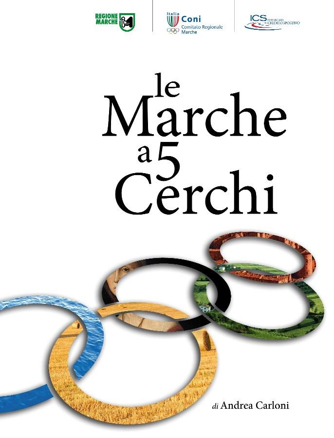 """Presentazione volume """"Le Marche a 5 Cerchi"""" di Andrea Carloni"""