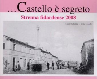 """""""...Castello è segreto""""  Strenna Fidardense 2008"""