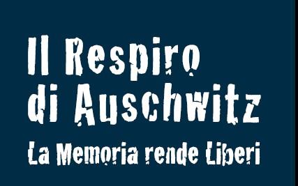 Il respiro di Auschwitz. La memoria rende liberi