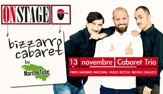 Bizzarro cabaret: all`Onstage arriva Marche Tube!