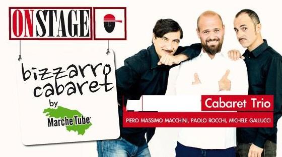 Bizzarro cabaret, Marche Tube all`On Stage