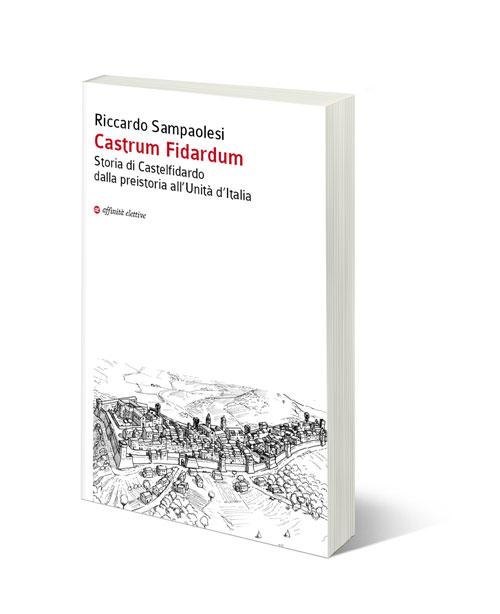 Castrum Fidardum, il nuovo libro di Riccardo Sampaolesi
