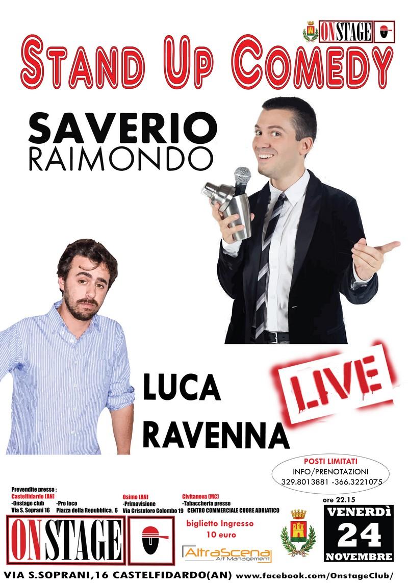 Stand up comedy, Saverio Raimondo e Luca Ravenna